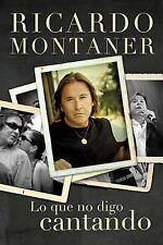 NEW Lo Que No Digo Cantando by Ricardo Montaner Hardcover Book (Spanish)