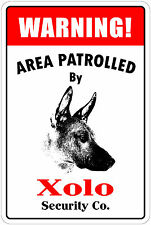 "*Aluminum* Warning Area Patrolled By Xolo 8""X12"" Metal Novelty Sign"