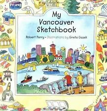 My Vancouver Sketchbook (Childrens Young Adult Fiction), Perry, Robert, New Book