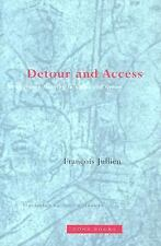 Detour and Access: Strategies of Meaning in China and Greece, Francois Jullien,