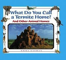 What Do You Call a Group Of - Termite Home? and Other Animal Homes-ExLibrary