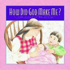 How Did God Make Me?: The Miracle of Birth (Gold 'n' Honey Books)