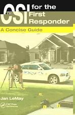 CSI for the First Responder : A Concise Guide by Jan LeMay (2010, Paperback)