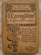 MANUALE HOEPLI IL RACCOGLITORE DI OGGETTI MINUTI E CURIOSI - 1904 - 1° Edizione
