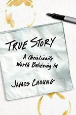 True Story: A Christianity Worth Believing In