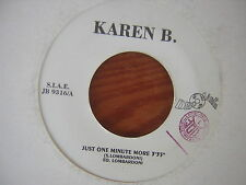 45 GIRI KAREN B. JUST ONE MINUTE MORE+FEED BACK ON A STRENGHT PROMOZIONALI