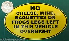 NO CHEESE WINE BAGUETTES LEFT IN CAR FUNNY FRENCH CAR VAN STICKER DS 2CV Renault
