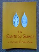 LA SAINTE DU SILENCE ET LE MESSAGE DE NOTRE-DAME