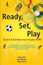 Ready, Set, Play : Games and Activites You Can Play Now! by Chuck Farris,...