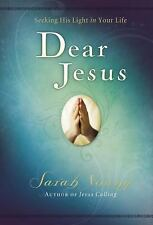 Dear Jesus : Seeking His Life in Your Life by Sarah Young (2007, Hardcover)