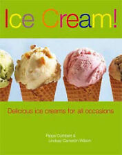 Ice Cream!: Delicious Ice Cream for All Occasions, Wilson, Lindsay Cameron, Cuth