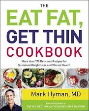 The Eat Fat, Get Thin Cookbook : More Than 150 Delicious Recipes for...