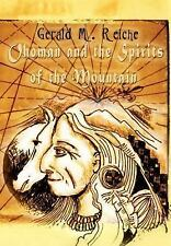 Ohoman and the Spirits of the Mountain, Reiche, Gerald M., Good Book