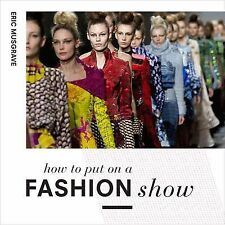 How to Put on a Fashion Show by Eric Musgrave (2014, Paperback)