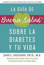 Buena Salud Guides: Guia de Buena Salud Sobre la Diabetes y Tu Vida by Jane...