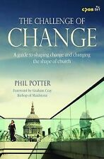 The Challenge of ChangeA Practical Guide to Shaping Change and Changing the Shap