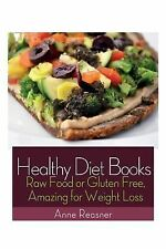Healthy Diet Books : Raw Food or Gluten Free, Amazing for Weight Loss by Anne...