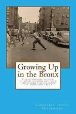 Growing up in the Bronx : The Heart Warming Account of Seven Children and...