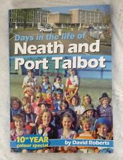 Days in the Life of Neath and Port Talbot by David Roberts