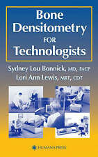 Bone Densitometry for Technologists by Sydney Lou Bonnick, Lori Ann Lewis...