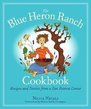 The Blue Heron Ranch Cookbook: Recipes and Stories from a Zen Retreat -ExLibrary