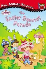 Strawberry Shortcake: The Easter Bonnet Parade by Monique Stephens