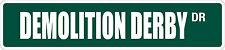 "*Aluminum* Demolition Derby 4"" x 18"" Metal Novelty Street Sign  SS 1127"