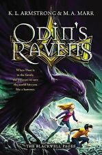 The Blackwell Pages Ser.: Odin's Ravens 2 by M. A. Marr and K. L. Armstrong...