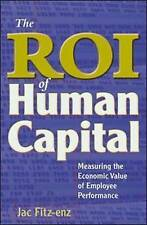 The ROI of Human Capital: Measuring the Economic Value of Employee...