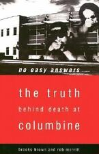 No Easy Answers : The Truth Behind Death at Columbine by Rob Merritt and...