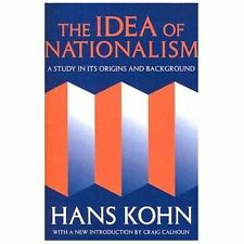 The Idea of Nationalism : A Study in Its Origins and Background by Hans Kohn...