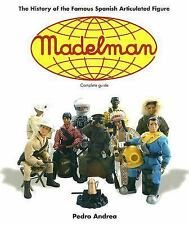 Madelman: The History of the Famous Spanish Articulated Figure, Andrea, Pedro, G