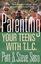 Parenting Your Teens with T. L. C. : The Time-Limits-Caring Way to Survive...