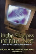 In the Shadows of the Net: Breaking Free of Compulsive Online Sexual B-ExLibrary