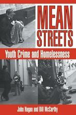 Cambridge Studies in Criminology: Mean Streets : Youth Crime and Homelessness...