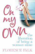 On My Own: The Liberation of Living Alone,Falk, Florence,New Book mon0000016961