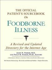 The Official Patient's Sourcebook on Foodborne Illness: A Revised and Updated Di
