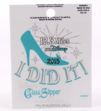 NEW Run Disney Glass Slipper Challenge 2015 19.3 I DID IT! Window Decal Sticker
