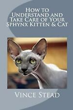 How to Understand and Take Care of Your Sphynx Kitten & Cat by Vince Stead...