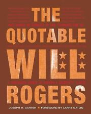 Quotable Will Rogers, The - by Joseph H. Carter (Signed copy)