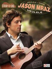 Jason Mraz Strum & Sing Ukulele Sheet Music Ukulele Book NEW 002501753