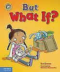 But What If?: A book about feeling worried (Our Emotions and Behavior) by Grave