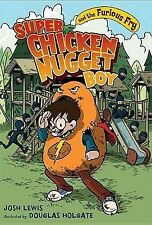 Super Chicken Nugget Boy and the Furious Fry (Super Chicken Nugget Boy-ExLibrary