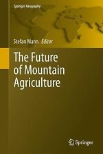 Springer Geography: The Future of Mountain Agriculture (2012, Hardcover)