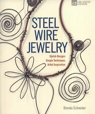 Steel Wire Jewelry: Stylish Designs * Simple Techniques * Artful Inspi-ExLibrary