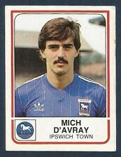 PANINI FOOTBALL 84-#099-IPSWICH TOWN-MICH D'AVRAY