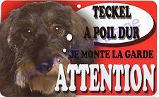 Plaque alu Attention au chien - Je monte la garde - Teckel à poil dur - NEUF