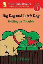 Big Dog and Little Dog Getting in Trouble (Reader) (Green Light Reader-ExLibrary