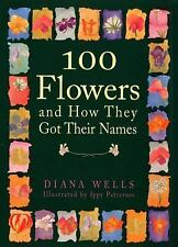 100 Flowers and How They Got Their Names, Wells, Diana, Good Book