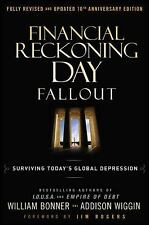 Financial Reckoning Day Fallout: Surviving Today's Global Depression Wiggin, Ad